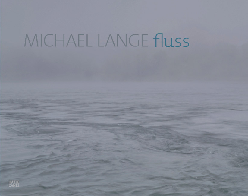 FLUSS © Michael Lange, Published By Hatje Cantz