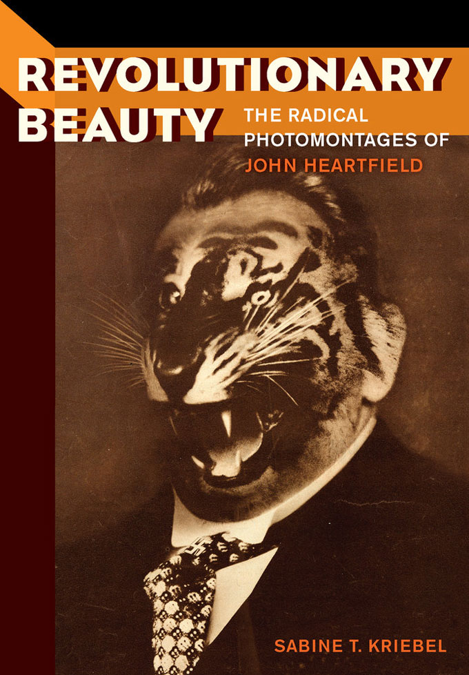 Revolutionary Beauty: The Radical Photomontages Of John Heartfield © Dr. Sabine Kriebel