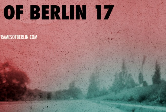 FRAMES OF BERLIN | Call For Entries
