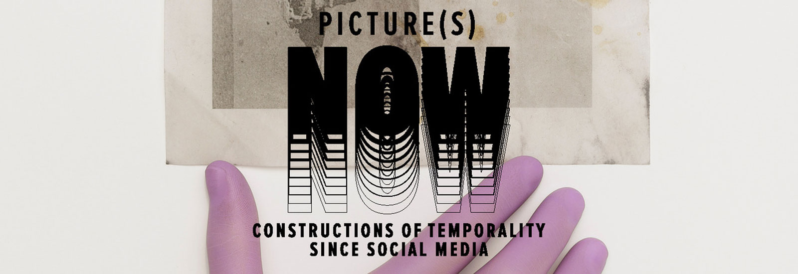 »Picture(s) Now: Constructions of Temporality since Social Media«