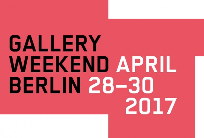 Gallery Weekend Berlin 2017 | April 28 – 30
