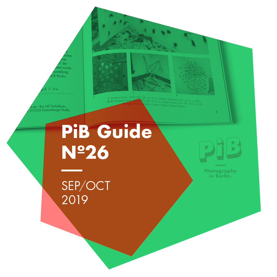 The PiB Guide Nº26 SEP/OCT 2019 © PiB – Photography In Berlin. #pibguide