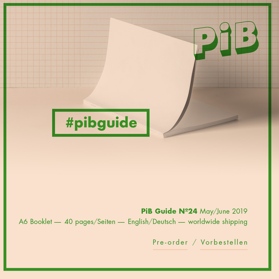 Pre-order/Vorbestellung PiB Guide Nº24 MAY/JUNE 2019 © PiB – Photography In Berlin
