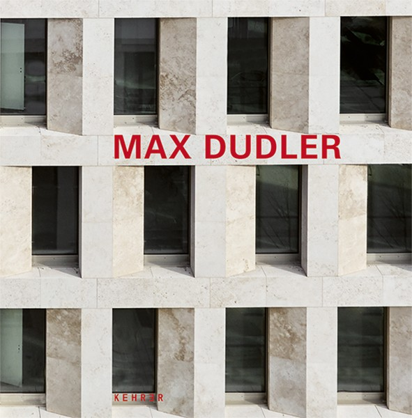 Max Dudler – Updated And Edited Edition, Kehrer Verlag, 2016