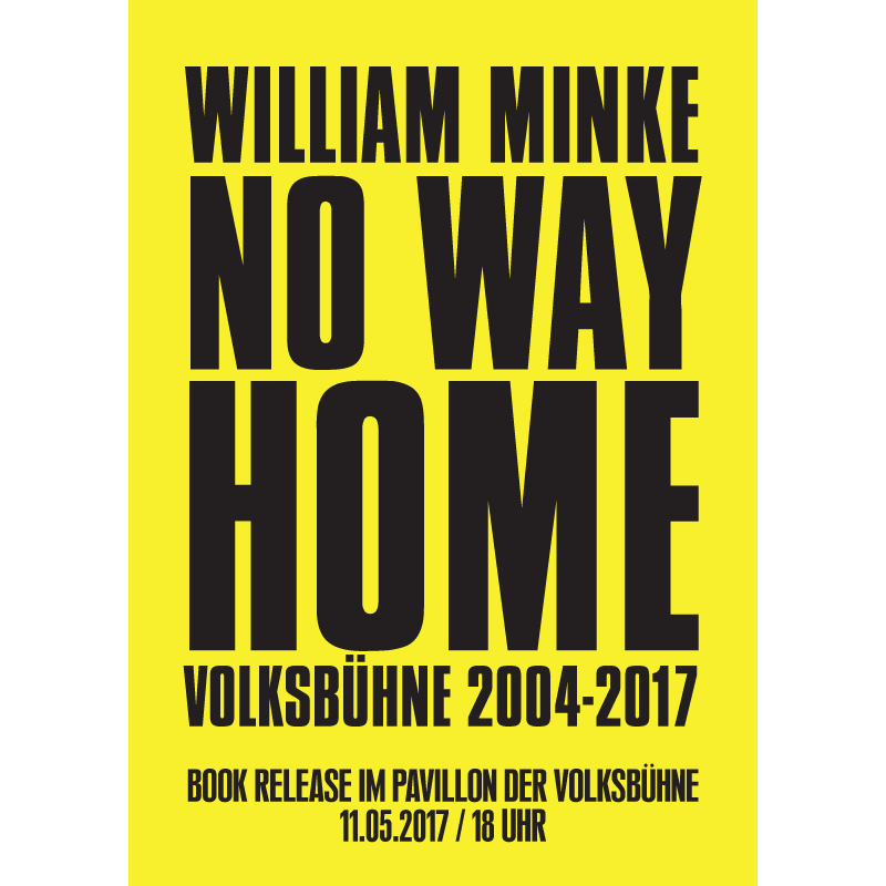 William Minke »No Way Home / Volksbühne 2004–2017« | Book Release Party, Invitation