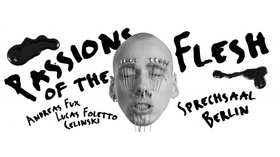 Sprechsaal | »Passions Of The Flesh – Die Freiwillige Haut« Andreas Fux & Lucas Foletto Celinski