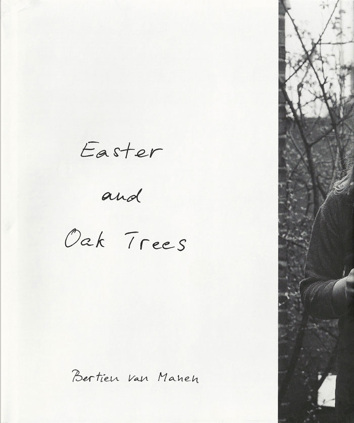 """Easter And Oak Trees"" (Mack Books, London, 2013) © Bertien Van Manen, Courtesy Robert Morat Galerie"